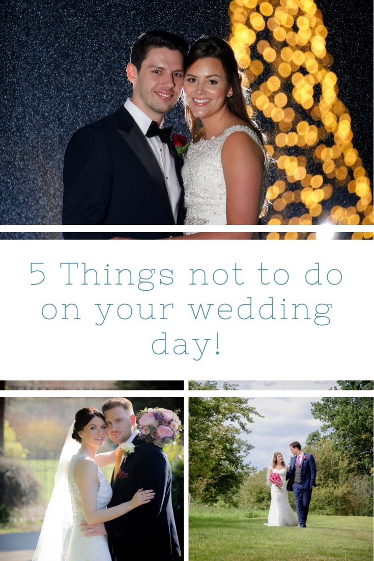 5 Things not to do on your wedding day